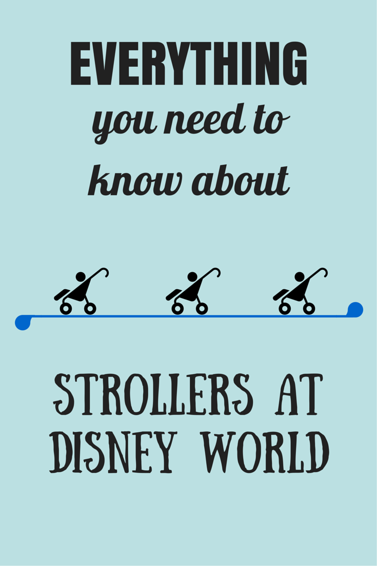 Everything You Need to know about Strollers at Disney World