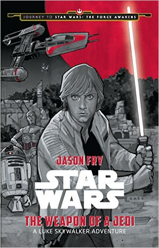Journey to Star Wars The Weapon of a Jedi Novel