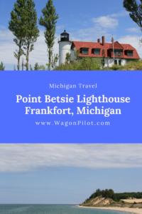 Point Betsie Lighthouse on Lake Michigan © Wagon Pilot Adventures