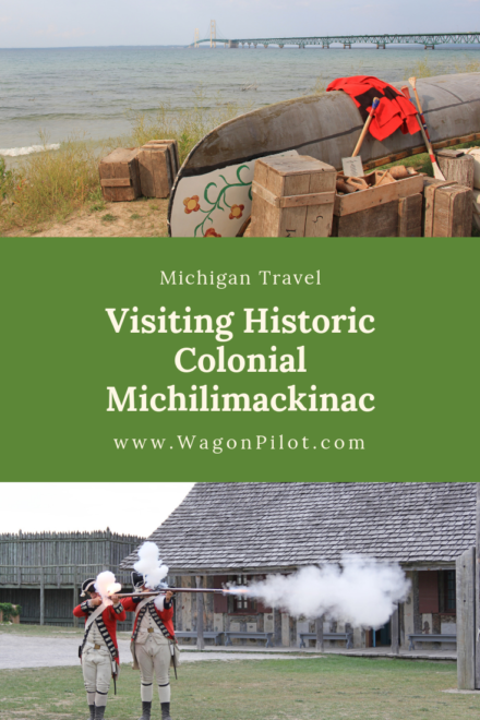 Visiting Historic Colonial Michilimackinac