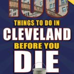 100 Things to Do in Cleveland Before You Die Book Review